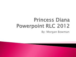 Princess Diana  Powerpoint  RLC 2012