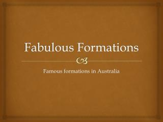 Fabulous Formations