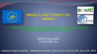 PROJECT: LIFE12 ENV/IT/352 «BIONAD»
