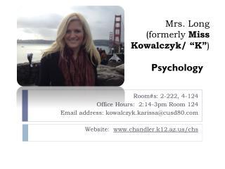 """Mrs. Long (formerly Miss Kowalczyk / """"K"""" )"""