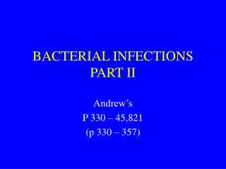 BACTERIAL INFECTIONS PART II