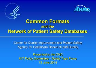 Common Formats and the Network of Patient Safety Databases