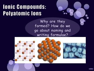 Ionic Compounds: Polyatomic Ions