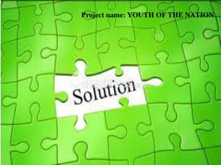 Project name: YOUTH OF THE NATION