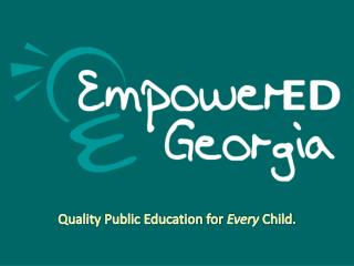 Quality Public Education for  Every  Child.