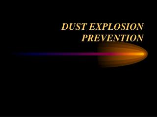 DUST EXPLOSION PREVENTION