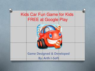 Kids Car Fun Game for Kids FREE at Google Play