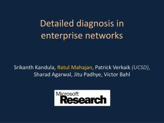 Detailed diagnosis in  enterprise networks