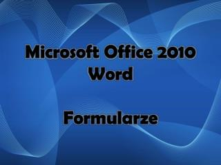 Microsoft Office 2010 Word Formularze