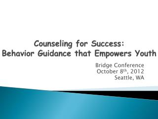 Counseling for Success: Behavior Guidance that Empowers Youth
