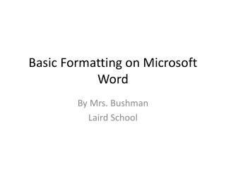 Basic Formatting on Microsoft Word