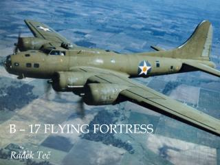 B – 17  Flying Fortress