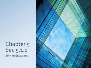 Chapter 5  Sec 5.1.1