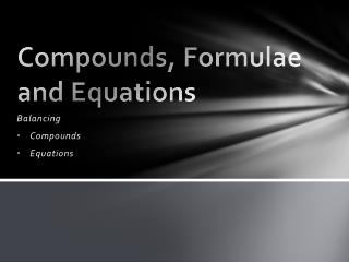 Compounds, Formulae and Equations