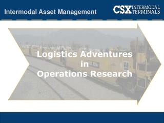 Logistics Adventures  i n Operations Research
