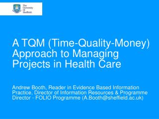 A TQM (Time-Quality-Money) Approach to Managing Projects in Health Care