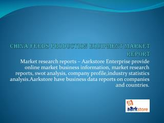 China Feeds Production Equipment Market Report