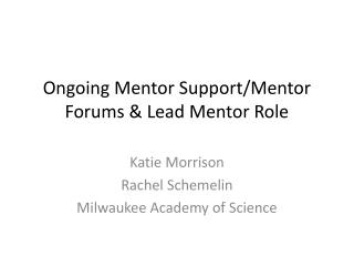 Ongoing Mentor Support/Mentor Forums & Lead Mentor Role