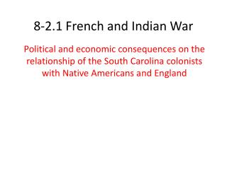 8-2.1 French and Indian War