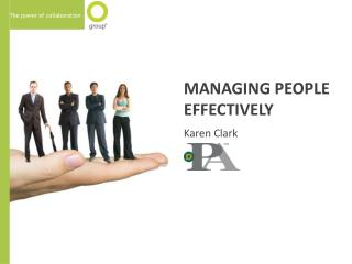 MANAGING PEOPLE EFFECTIVELY Karen  Clark