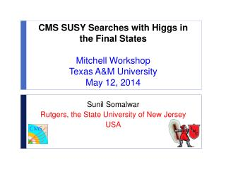 Sunil Somalwar   Rutgers, the State University of New Jersey USA