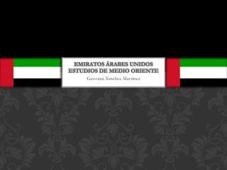 EMIRATOS ÁRABES UNIDOS Estudios de medio oriente