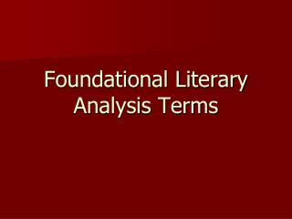 Foundational Literary  Analysis Terms