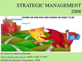 STRATEGIC MANAGEMENT 2008