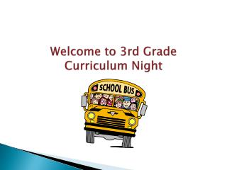 Welcome to 3rd Grade Curriculum Night