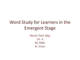 Word Study for Learners in the Emergent Stage