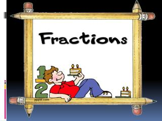 Why  do we need Fraction? Considering  the following  scenario Can  you finish the whole cake?