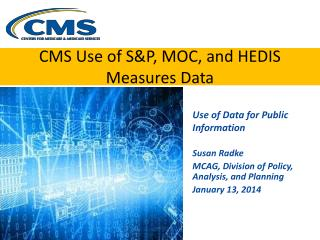 CMS Use of S&P, MOC, and HEDIS Measures Data