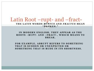 Latin Root – rupt - and – fract -