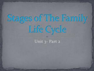 Stages of The Family Life Cycle