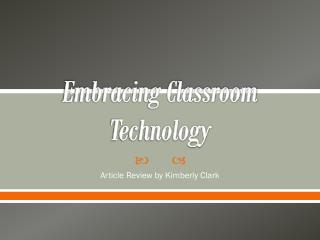 Embracing Classroom Technology