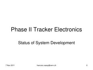 Phase II  Tracker Electronics