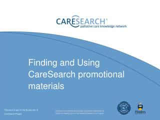 Finding and Using CareSearch promotional materials