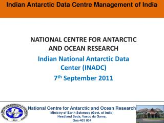 NATIONAL CENTRE FOR ANTARCTIC AND OCEAN RESEARCH Indian National Antarctic Data Center (INADC)