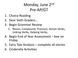 Monday, June 2 nd Pre-AP/GT