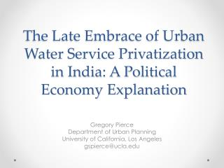 The Late Embrace of Urban Water Service Privatization in India: A Political Economy Explanation