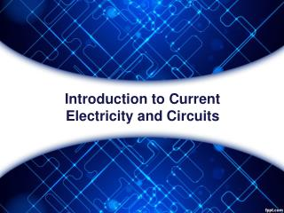 Introduction to Current Electricity and Circuits