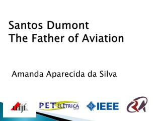 Santos Dumont The Father of Aviation