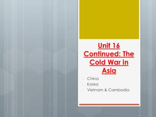 Unit  16 Continued:  The  Cold War in Asia