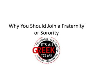 Why You Should Join a Fraternity or Sorority