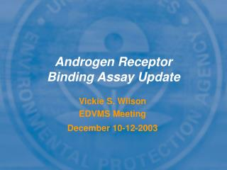 Androgen Receptor Binding Assay Update