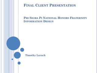 Final Client Presentation Phi Sigma Pi National Honors Fraternity Information Design