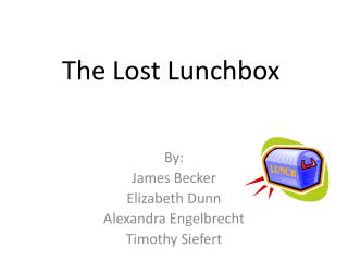 The Lost Lunchbox