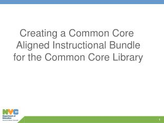 Creating a Common Core Aligned Instructional Bundle for the Common Core Library