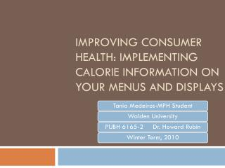 Improving consumer health: Implementing calorie information on your menus and displays
