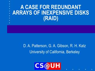A CASE FOR REDUNDANT ARRAYS OF INEXPENSIVE DISKS (RAID)
